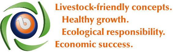 Livestock-friendly concepts. Healthy growth. Ecological responsibility. Economic success.